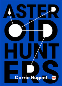Asteroid Hunters by Carrie Nugent, 9781501120084