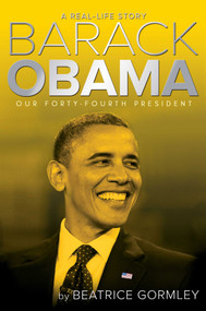 Barack Obama (Our Forty-Fourth President) - 9781481446495 by Beatrice Gormley, 9781481446495