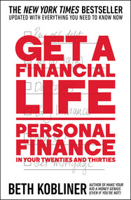 Get a Financial Life (Personal Finance in Your Twenties and Thirties) by Beth Kobliner, 9781476782386