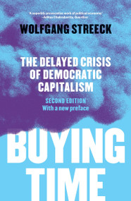 Buying Time (The Delayed Crisis of Democratic Capitalism) - 9781786630711 by Wolfgang Streeck, Patrick Camiller, David Fernbach, 9781786630711