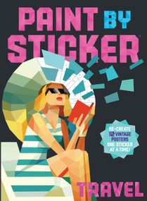 Paint by Sticker: Travel (Re-create 12 Vintage Posters One Sticker at a Time!) by Workman Publishing, 9780761193630