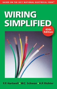 Wiring Simplified (Based on the 2017 National Electrical Code®) by Frederic P Hartwell, Herbert P. Richter, W.C. Schwan, 9780997905311