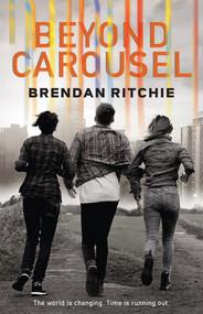 Beyond Carousel by Brendan Ritchie, 9781925164039