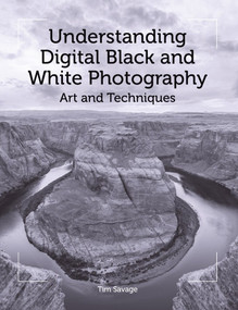 Understanding Digital Black and White Photography (Art and Techniques) by Tim Savage, 9781785001970