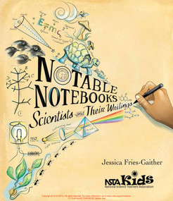 Notable Notebooks (Scientists and Their Writings) by Jessica Fries-Gaither, 9781681403076