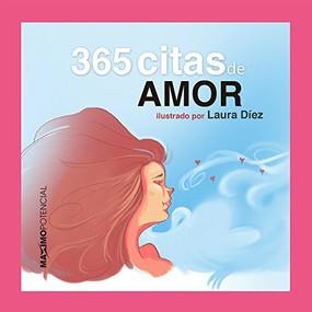 365 citas de amor by Máximo Potencial, Laura Díez, 9788494602542