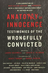 Anatomy of Innocence (Testimonies of the Wrongfully Convicted) by Laura Caldwell, Leslie S. Klinger, Scott Turow, Barry Scheck, 9781631490880