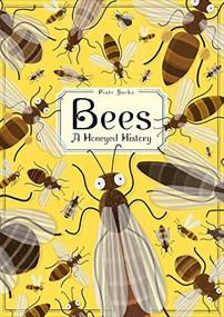 Bees (A Honeyed History) by Piotr Socha, 9781419726156