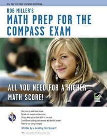 COMPASS Exam - Bob Miller's Math Prep by Bob Miller, 9780738610023