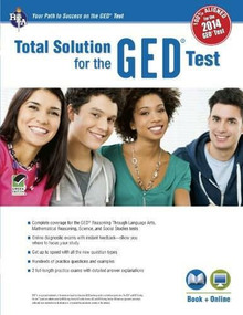 GED®Test, REA's Total Solution For the 2014 GED® Test by Laurie Callihan, Stephen Reiss, Lisa Mullins, Stacey A. Kiggins, 9780738611358