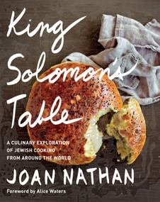 King Solomon's Table (A Culinary Exploration of Jewish Cooking from Around the World: A Cookbook) by Joan Nathan, Alice Waters, 9780385351140