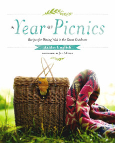 A Year of Picnics (Recipes for Dining Well in the Great Outdoors) by Ashley English, Jen Altman, 9781611802153