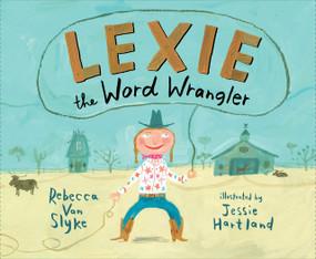 Lexie the Word Wrangler by Rebecca Van Slyke, Jessie Hartland, 9780399169571