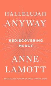 Hallelujah Anyway (Rediscovering Mercy) - 9780735213586 by Anne Lamott, 9780735213586