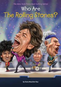 Who Are the Rolling Stones? by Dana Meachen Rau, Who HQ, Andrew Thomson, 9781101995587