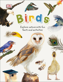 Birds (Explore Nature with Fun Facts and Activities) by DK, 9781465457578