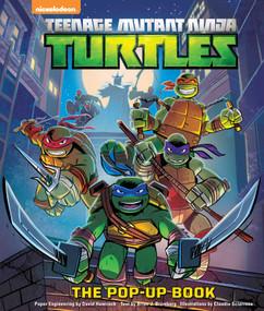 Teenage Mutant Ninja Turtles: The Pop-Up Book by Brian J Bromberg, David Hawcock, Claudio Sciarrone, 9781608878826