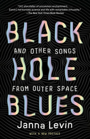 Black Hole Blues and Other Songs from Outer Space - 9780307948489 by Janna Levin, 9780307948489