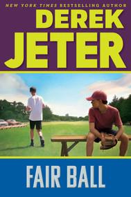 Fair Ball by Derek Jeter, Paul Mantell, 9781481491488