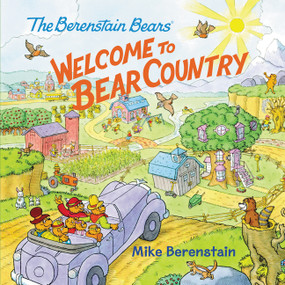 The Berenstain Bears: Welcome to Bear Country by Mike Berenstain, Mike Berenstain, 9780062350268
