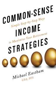 Common-Sense Income Strategies by Michael Eastham, 9780997544145