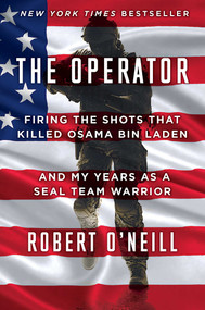 The Operator (Firing the Shots that Killed Osama bin Laden and My Years as a SEAL Team Warrior) by Robert O'Neill, 9781501145032