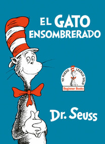 El Gato Ensombrerado (The Cat in the Hat Spanish Edition) - 9780553509809 by Dr. Seuss, 9780553509809