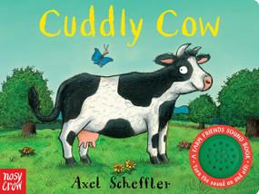 Cuddly Cow (A Farm Friends Sound Book) by Nosy Crow, Axel Scheffler, 9780763693251