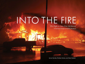 Into the Fire (The Fight to Save Fort McMurray) by Jerron Hawley, Graham Hurley, Steve Sackett, 9780771039287