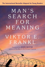 Man's Search for Meaning: Young Adult Edition (Young Adult Edition) by Viktor E. Frankl, John Boyne, 9780807067994