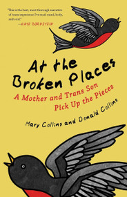 At the Broken Places (A Mother and Trans Son Pick Up the Pieces) by Mary Collins, Donald Collins, 9780807088357