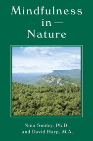 Mindfulness in Nature by Nina Smiley, David Harp, 9781578266760