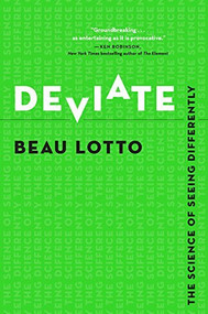 Deviate (The Science of Seeing Differently) by Beau Lotto, 9780316300193