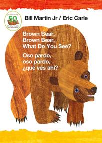 Brown Bear, Brown Bear, What Do You See? / Oso pardo, oso pardo, ¿qué  ves ahí? (Bilingual board book - English / Spanish) by Jr. Martin, Bill, Eric Carle, 9781250152329