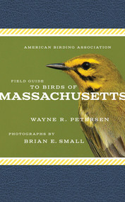 American Birding Association Field Guide to Birds of Massachusetts by Wayne R. Petersen, Brian E. Small, 9781935622666