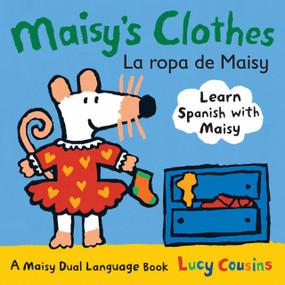 Maisy's Clothes La Ropa de Maisy (A Maisy Dual Language Book) by Lucy Cousins, Lucy Cousins, 9780763645182