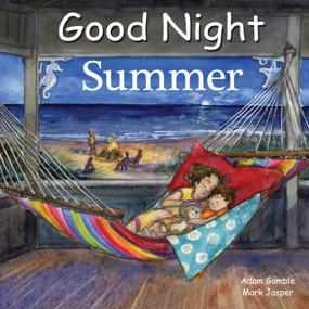 Good Night Summer by Adam Gamble, Mark Jasper, Katherine Blackmore, 9781602194403