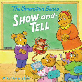 The Berenstain Bears' Show-and-Tell by Mike Berenstain, Mike Berenstain, 9780062350312