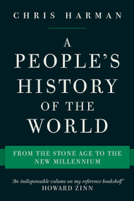 A People's History of the World (From the Stone Age to the New Millennium) by Chris Harman, 9781786630810