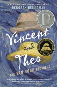 Vincent and Theo (The Van Gogh Brothers) by Deborah Heiligman, 9780805093391