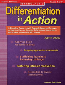 Differentiation in Action (A Complete Resource With Research-Supported Strategies to Help You Plan and Organize Differentiated Instruction and Achieve Success With All Learners) by Judith Dodge, 9780439650915