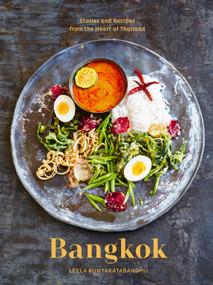 Bangkok (Recipes and Stories from the Heart of Thailand [A Cookbook]) by Leela Punyaratabandhu, 9780399578311