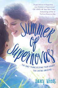 Summer of Supernovas - 9780553537062 by Darcy Woods, 9780553537062