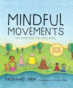 Mindful Movements (Ten Exercises for Well-Being) by Thich Nhat Hanh, Daniel Goleman, 9781888375794