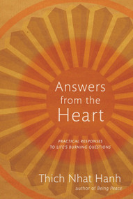 Answers from the Heart (Practical Responses to Life's Burning Questions) by Thich Nhat Hanh, 9781888375824