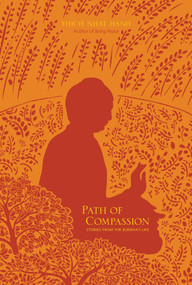 Path of Compassion (Stories from the Buddha's Life) by Thich Nhat Hanh, 9781937006136