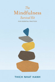 The Mindfulness Survival Kit (Five Essential Practices) (Miniature Edition) by Thich Nhat Hanh, 9781937006341