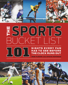 The Sports Bucket List (101 Sights Every Fan Has to See Before the Clock Runs Out) by Rob Fleder, Steven Hoffman, 9780062572172
