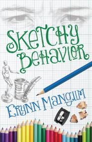 Sketchy Behavior by Erynn Mangum, 9780310721444