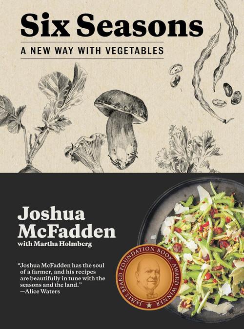 Six Seasons (A New Way with Vegetables) by Joshua McFadden, Martha Holmberg, 9781579656317